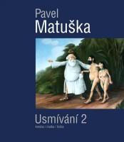 Pavel Matuška: Usmívání 2